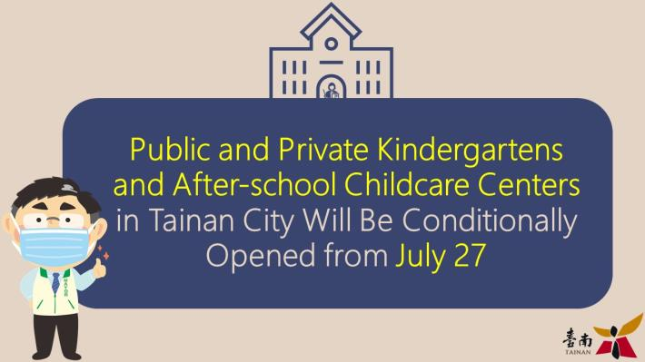 Public and Private Kindergartens and After-school Childcare Centers in Tainan City will be conditionally opened from Ju-1