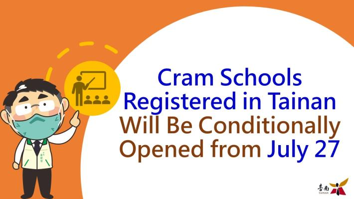 Cram Schools Registered in Tainan City Will Be Conditionally Opened from July 27