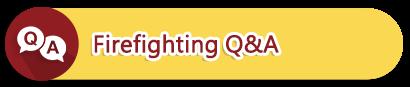 Firefighting Q&A